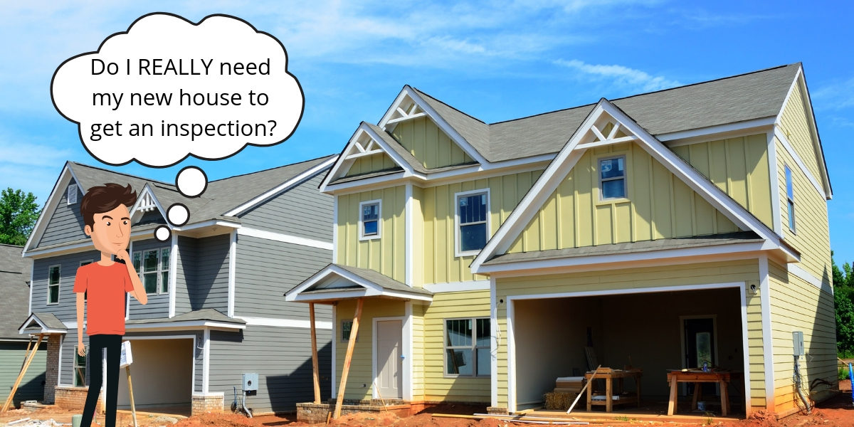 Wondering if your new house needs an inspection?